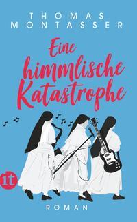 Cover: Thomas Montasser Eine himmlische Katastrophe