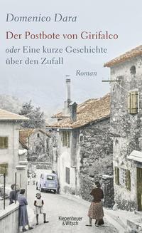 Cover: Domenico Dara Der Postbote von Girifalco oder eine kurze Geschichte über den Zufall