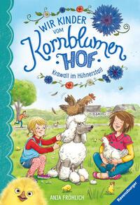 Cover: Anja Fröhlich Wir Kinder vom Kornblumenhof – Krawall im Hühnerstall