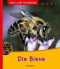 Meine große Tierbibliothek: Die Biene