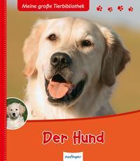 Meine große Tierbibliothek: Der Hund