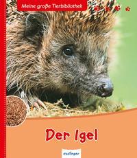 Meine große Tierbibliothek: Der Igel