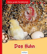 Meine große Tierbibliothek: Das Huhn