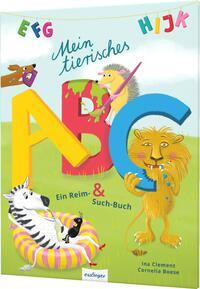 Cover: Ina Clement und Cornelia Boese Mein tierisches ABC