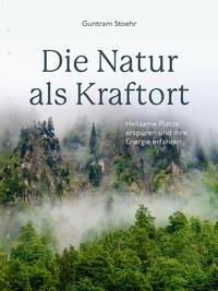 Die Natur als Kraftort