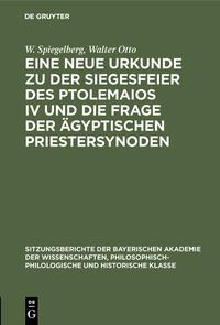 Eine neue Urkunde zu der Siegesfeier des Ptolemaios IV und die Frage der ägyptischen Priestersynoden