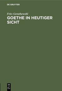 Goethe in heutiger Sicht