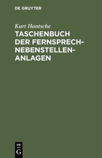 Taschenbuch der Fernsprech-Nebenstellen-Anlagen