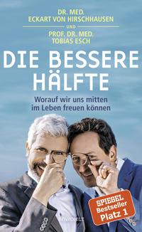 Cover: Eckart von Hirschhausen & Tobias Esch Die bessere Hälfte worauf wir uns mitten im Leben freuen können