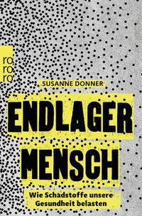 Cover: Susanne Donner Endlager Mensch - wie Schadstoffe unsere Gesundheit belasten