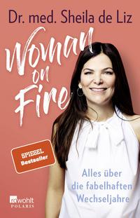 Cover: Sheila de Liz Woman on fire - alles über die fabelhaften Wechseljahre