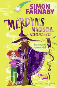 Merdyns magische Missgeschicke – Zaubern will gelernt sein!
