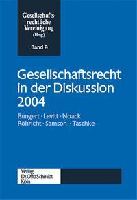 Gesellschaftsrecht in der Diskussion 2004