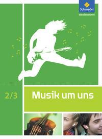 Musik um uns, Ausgabe 2011, B BW Br HB HH He MV Ni NRW RP Sl Sc SCA SH Th, Rs Gsch Gy, Sek I