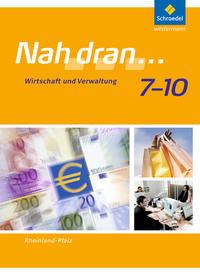Nah dran, Wirtschaft und Verwaltung, Ausgabe 2010 für Rheinland-Pfalz