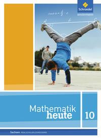 Mathematik heute - Ausgabe 2012 für Sachsen
