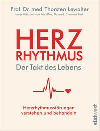 Cover: Prof. Dr. med. Thorsten Lewalter  Herzrhythmus – der Takt des Lebens