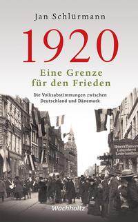 1920 - Eine Grenze für den Frieden