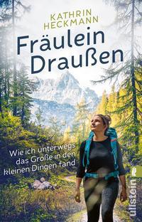 Cover: Kathrin Heckmann Fräulein Draußen - wie ich unterwegs das Große in den kleinen Dingen fand
