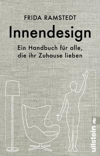 Cover: Frida Ramstedt Innendesign - ein Handbuch für alle, die ihr Zuhause lieben