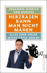 Cover: Johannes Hinrich von Borstel Herzrasen kann man nicht mähen