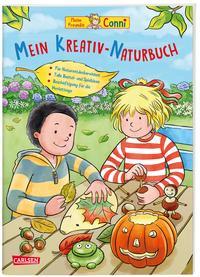 Conni Gelbe Reihe (Beschäftigungsbuch): Mein Kreativ-Naturbuch