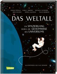 Cover: Edwige Pezzuli Das Weltall. ein Spaziergang durch die Geheimnisse des Universums