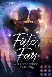 Fate of a Fay. Aller bösen Dinge sind drei