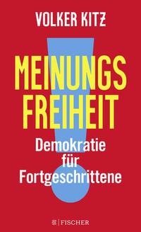 Cover: Volker Kitz Meinungsfreiheit – Demokratie für Fortgeschrittene