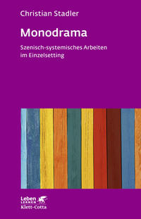 Monodrama - Szenisch-systemisches Arbeiten im Einzelsetting
