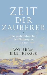 Cover: Wolfram Eilenberger Zeit der Zauberer