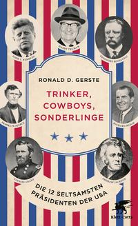 Cover: Ronald D. Gerste Trinker, Cowboys, Sonderlinge