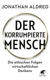 Cover: Aldred, Jonathan Der korrumpierte Mensch