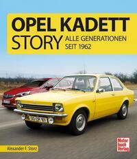 Cover: Alexander F. Storz Opel Kadett Story - alle Generationen seit 1962