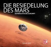 Die Besiedelung des Mars