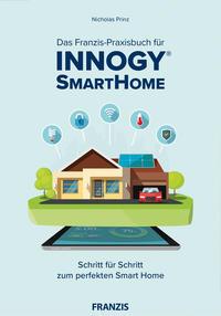 Cover: Nicholas Prinz Das Franzis-Praxisbuch Innogy SmartHome