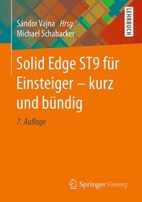 Solid Edge ST9 für Einsteiger - kurz und bündig