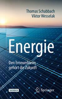 Cover: Thomas Schabbach Energie - den Erneuerbaren gehört die Zukunft