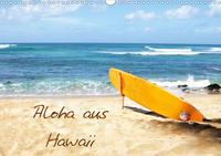 Aloha aus Hawaii (Wandkalender 2020 DIN A3 quer)