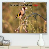 Die farbenfrohe Welt der Finken (Premium, hochwertiger DIN A2 Wandkalender 2020, Kunstdruck in Hochglanz)
