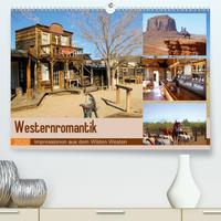 Westernromantik 2020. Impressionen aus dem Wilden Westen (Premium, hochwertiger DIN A2 Wandkalender 2020, Kunstdruck in Hochglanz)