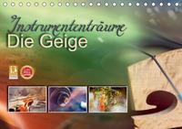 Instrumententräume - Die Geige (Tischkalender 2021 DIN A5 quer)