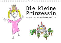 Die kleine Prinzessin, die nicht einschlafen wollte (Wandkalender 2021 DIN A4 quer)