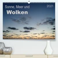 Sonne, Meer und Wolken (Premium, hochwertiger DIN A2 Wandkalender 2021, Kunstdruck in Hochglanz)