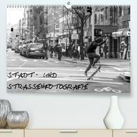 Stadt- und Straßenfotografie (Premium, hochwertiger DIN A2 Wandkalender 2021, Kunstdruck in Hochglanz)