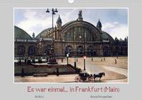 Es war einmal... in Frankfurt (Main) (Wandkalender 2022 DIN A3 quer)