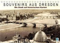 Souvenirs aus Dresden – Die Stadt auf historischen Karten (Tischkalender 2022 DIN A5 quer)