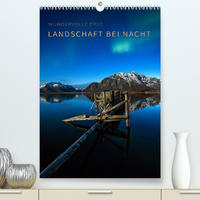 Landschaft bei Nacht (Premium, hochwertiger DIN A2 Wandkalender 2022, Kunstdruck in Hochglanz)