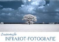 Zauberhafte Infrarot-Fotografie (Wandkalender 2022 DIN A3 quer)
