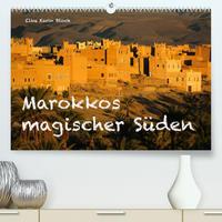 Marokkos magischer Süden (Premium, hochwertiger DIN A2 Wandkalender 2022, Kunstdruck in Hochglanz)